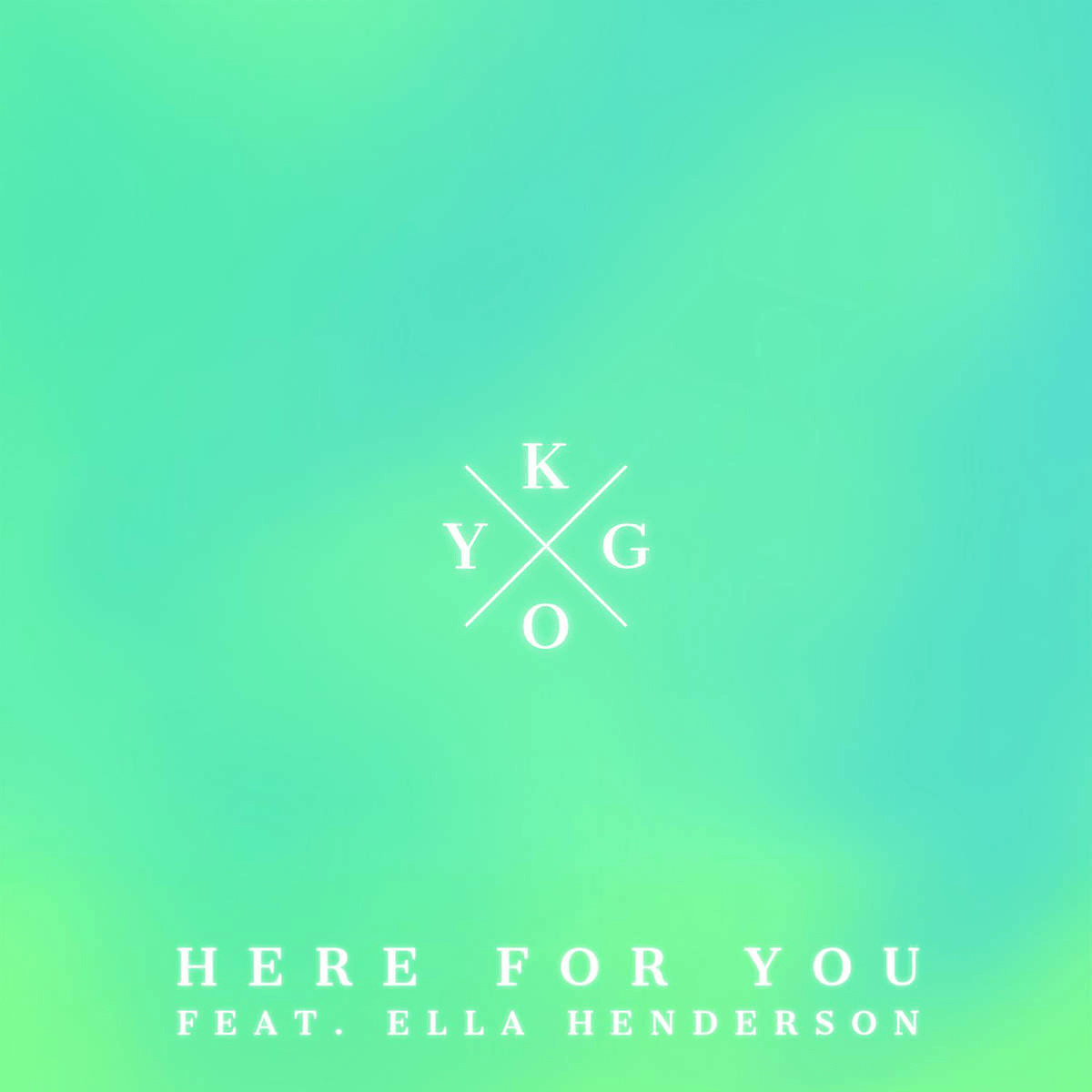 Here For You (Ft. Ella Herderson) - Kygo