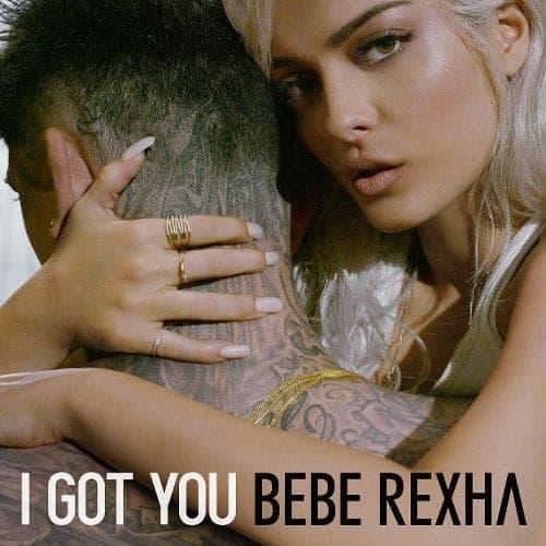 I Got You - Bebe Rexha