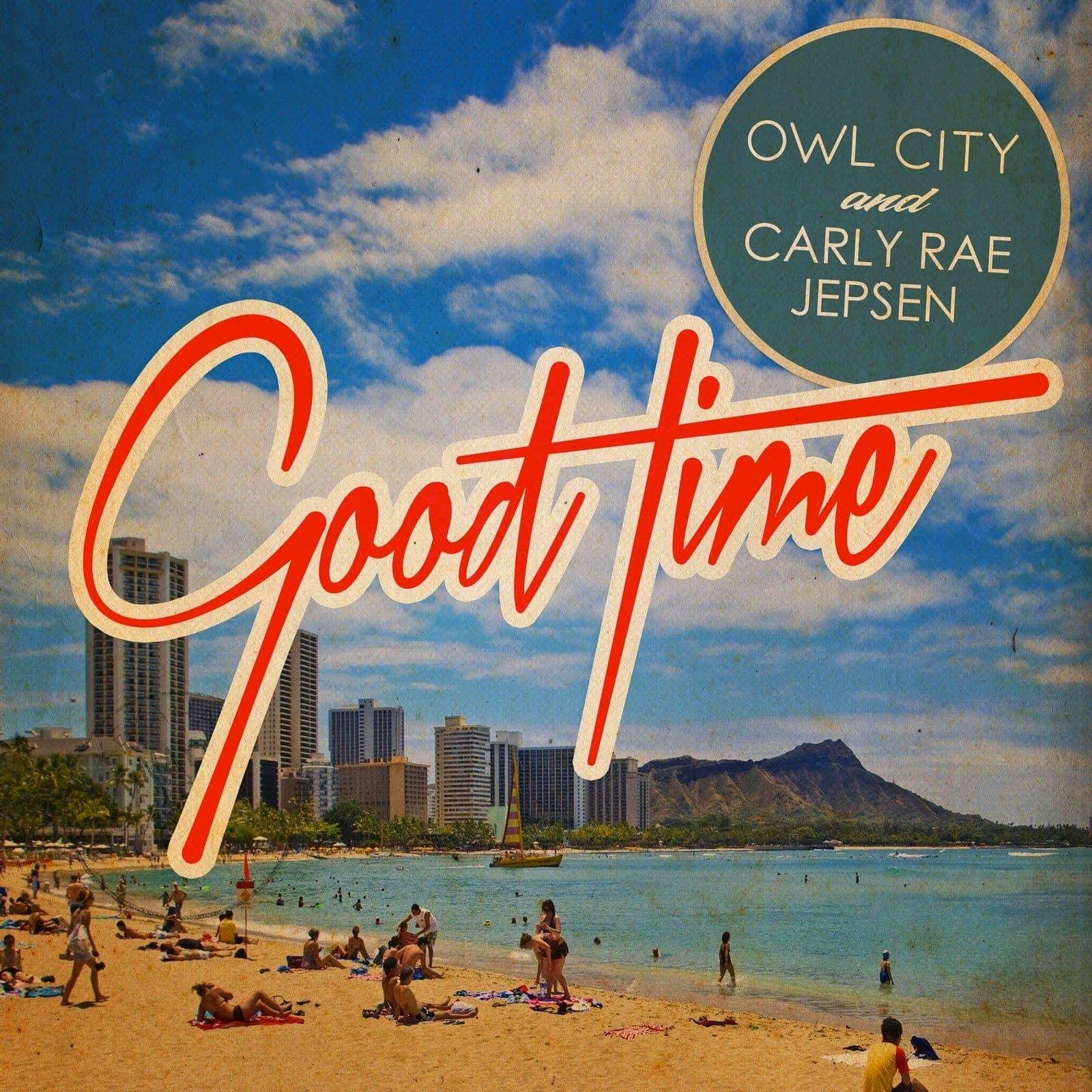 Good time - Owl City & Carly Rae Jespen