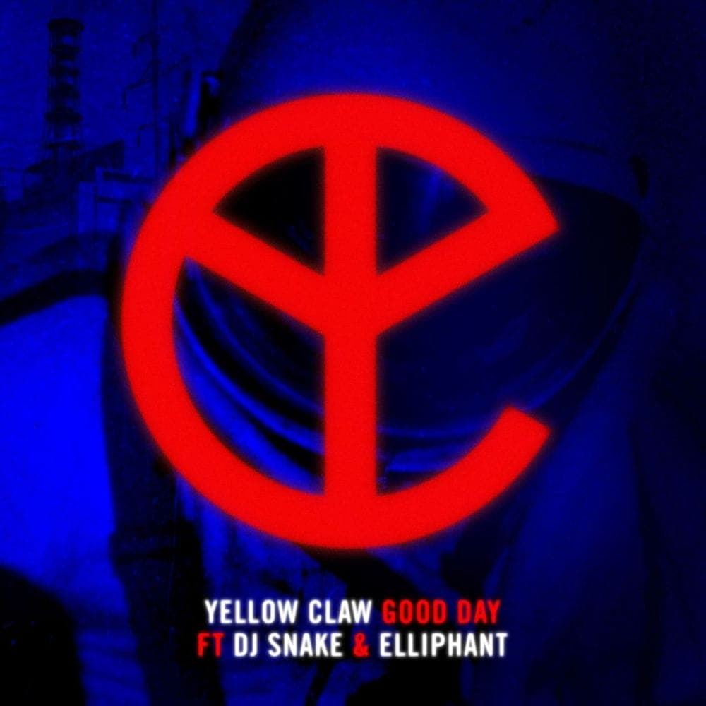 Good Day (feat. DJ Snake & Elliphant) - Yellow Claw