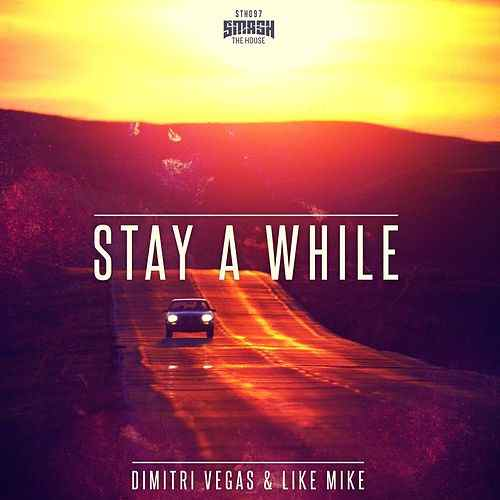Stay A While - Dimitri Vegas
