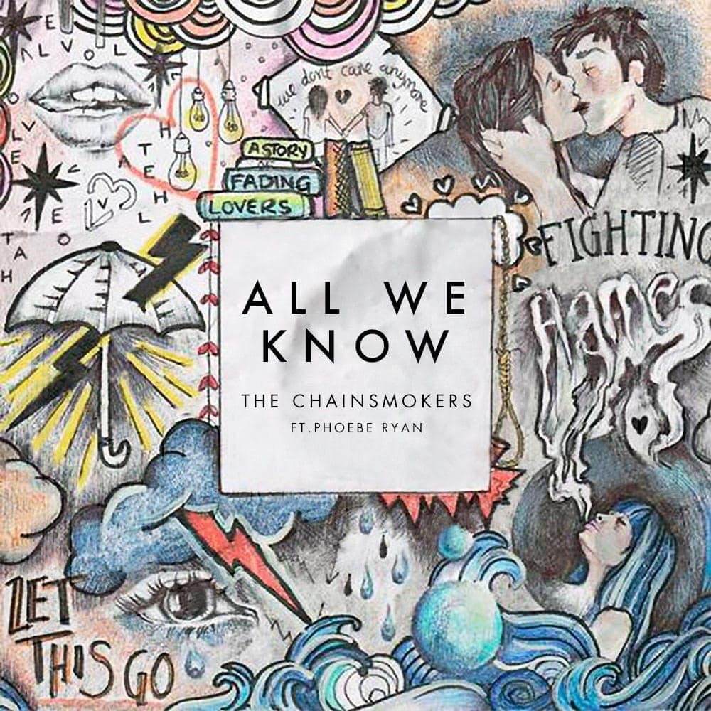 All We Know (ft. Phoebe Ryan) - The Chainsmokers