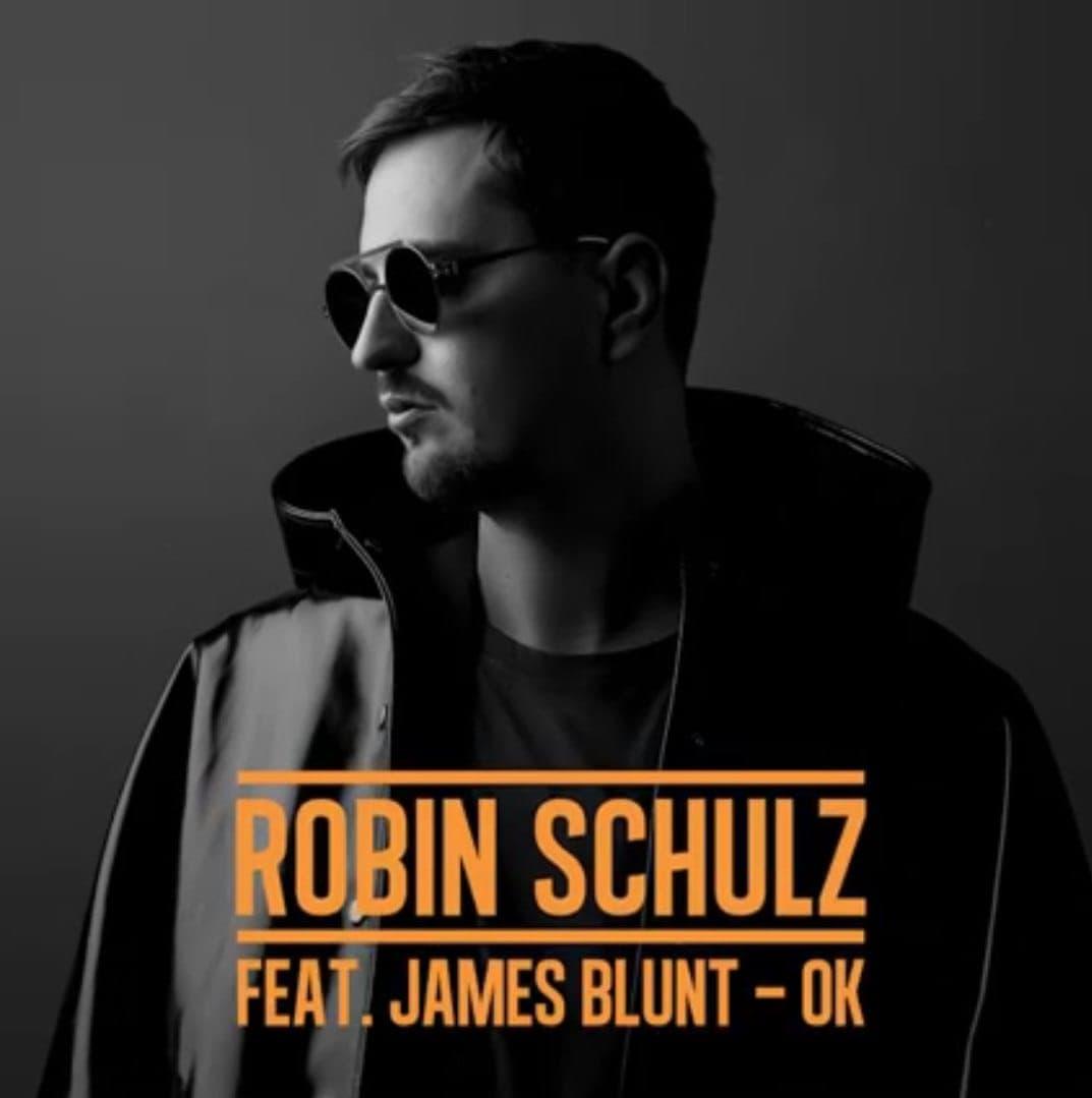 OK (feat. James Blunt) - Robin Schulz