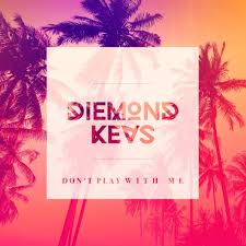 Don't Play With Me - Diemond'Kevs