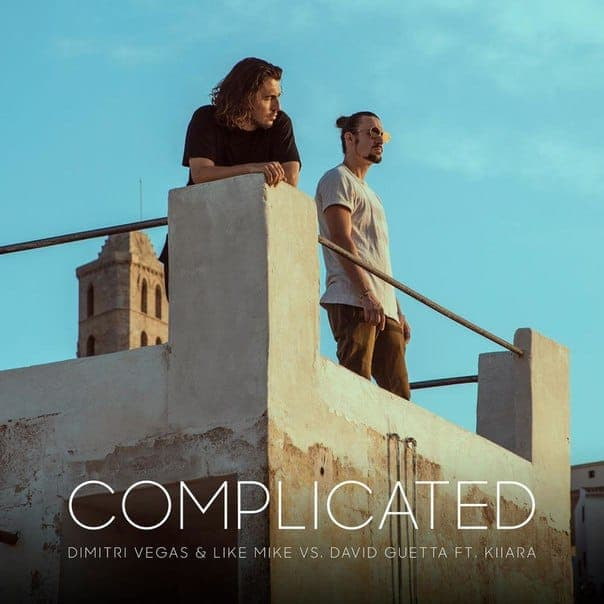 Complicated (feat. Kiiara) - Dimitri Vegas & David Guetta