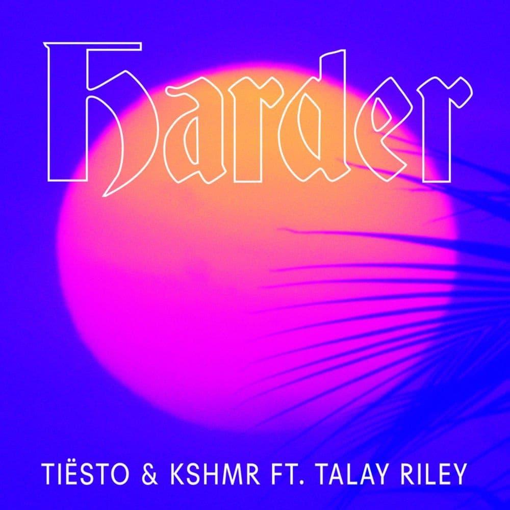 Harder - Tiësto & KSHMR
