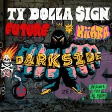 Darkside (feat. Kiiara) - Ty Dolla $ign & Future