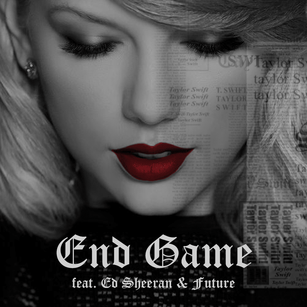 End Game - Taylor Swift & Ed Sheeran & Future
