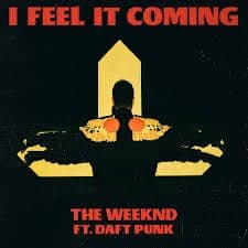 I Feel It Coming ft. Daft Punk - The Weeknd