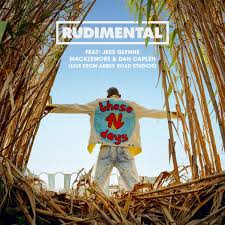 These Days (feat. Jess Glynne & Macklemore) - Rudimental