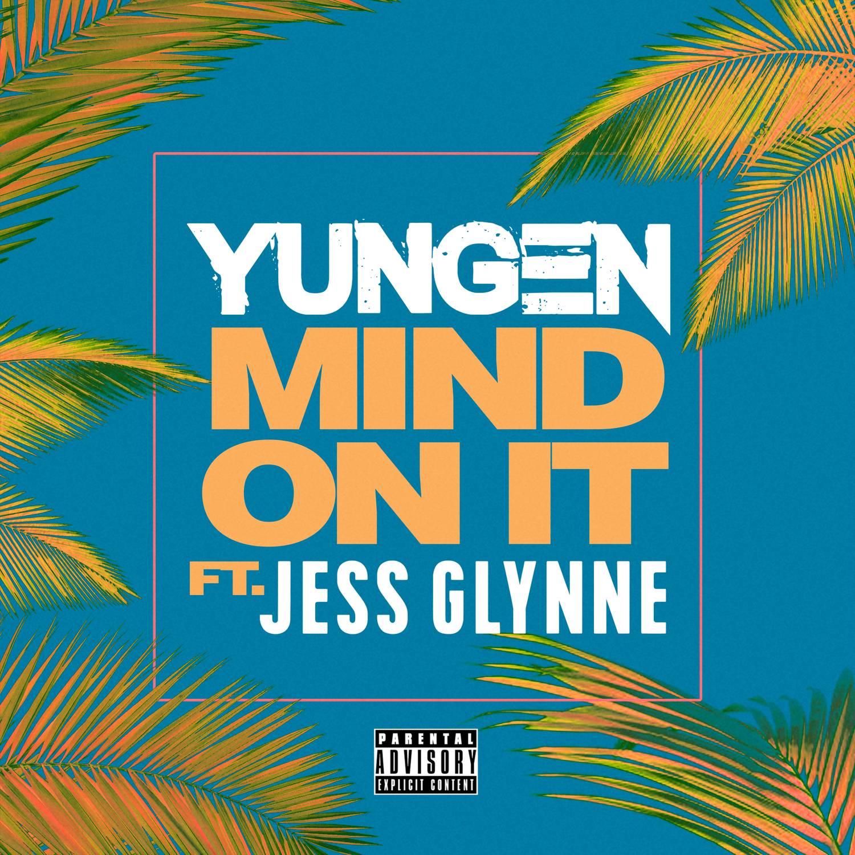 Mind On It - Yungen & Jess Glynne