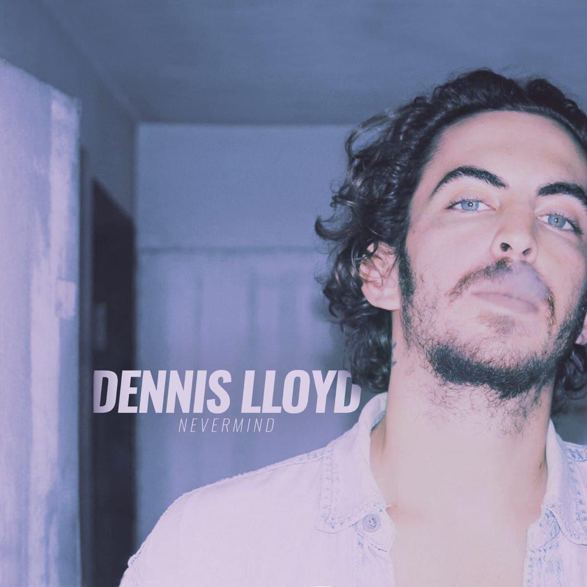 Nevermind - Dennis Lloyd