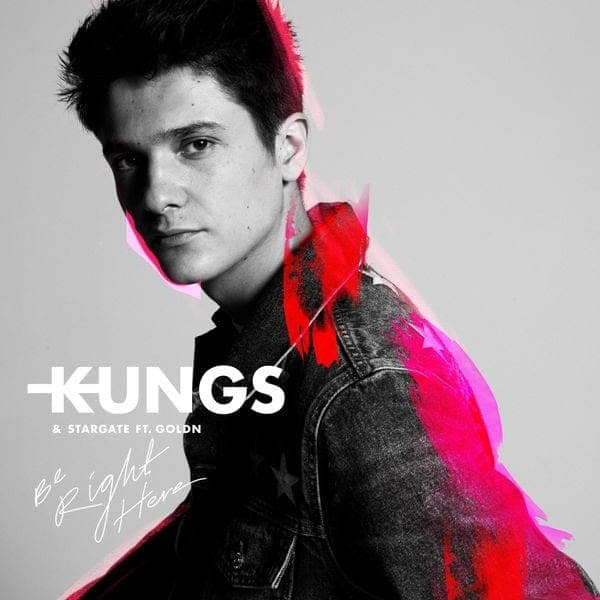 Be Right Here - Kungs