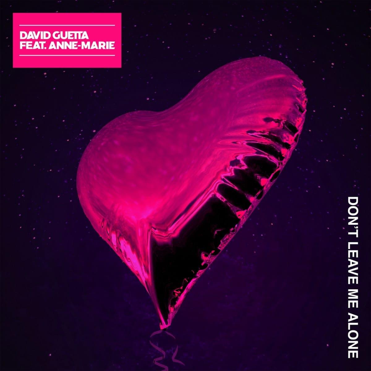Don't Leave Me Alone - David Guetta & Anne-Marie