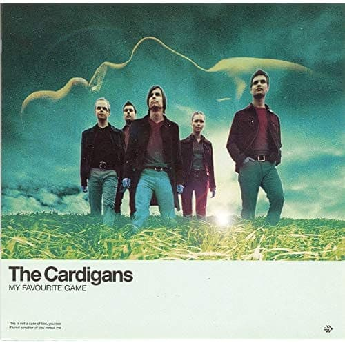 My Favourite Game - The Cardigans
