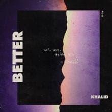 Better - Khalid