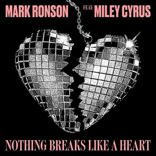 Nothing Breaks Like a Heart - Mark Ronson & Miley Cyrus