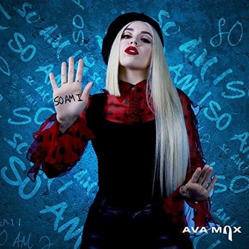So Am I - Ava Max