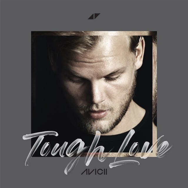 Tough Love - Avicii