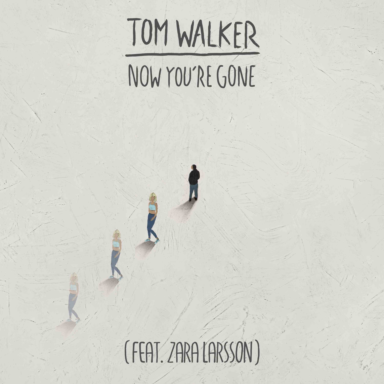 Now You're Gone - Tom Walker & Zara Larsson