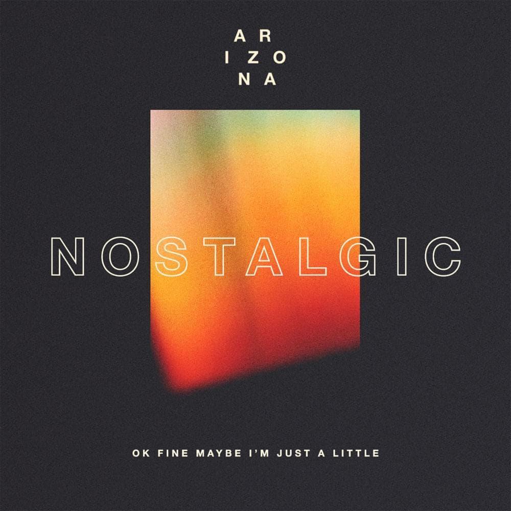 Nostalgic - A R I Z O N A