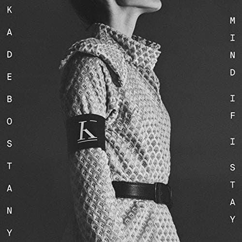 Mind If I Stay - Kadebostany