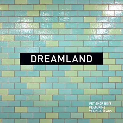 Dreamland (feat. Years & Years) - Pet Shop Boys