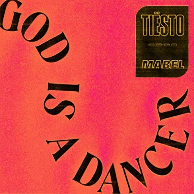 God Is A Dancer - Tiësto & Mabel