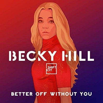 Better Off Without You - Becky Hill
