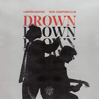 Drown (feat. Clinton Kane) - Martin Garrix