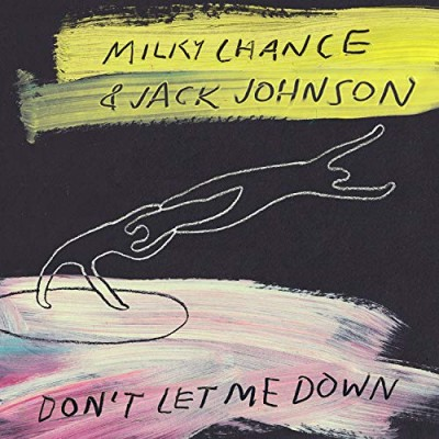 Don't Let Me Down - Milky Chance & Jack Johnson