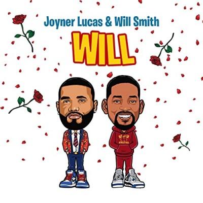 Will - Joyner Lucas & Will Smith