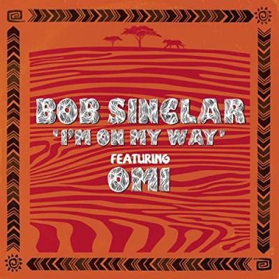 I'm On my Way - Bob Sinclar & OMI