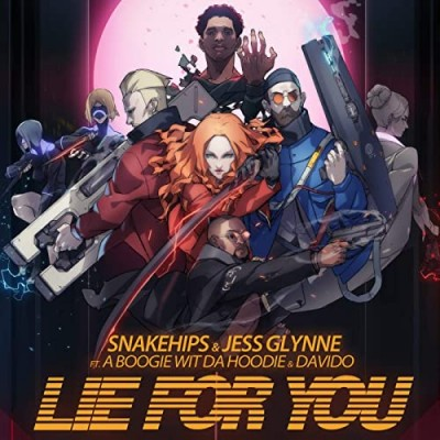 Lie for You (feat. A Boogie Wit Da Hoodie & Davido) - Snakehips & Jess Glynne