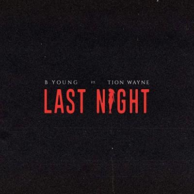 Last Night (feat. Tion Wayne) - B young