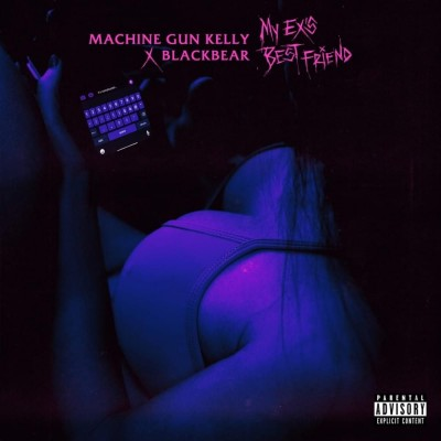 my ex's best friend (with blackbear) - Machine Gun Kelly