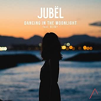 Dancing In The Moonlight - Jubel & NEIMY