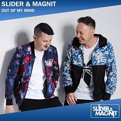Out Of My Mind - Slider & Magnit