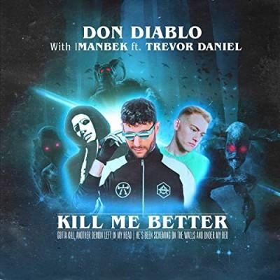 Kill Me Better (ft. Trevor Daniel) - Don Diablo & Imambek