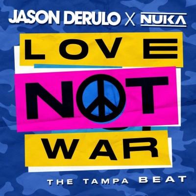 Love Not War (The Tempa Beat) - Jason Derulo & Nuka