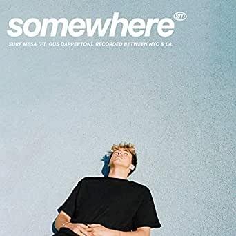 Somewhere - Surf Mesa & Gus Dapperton