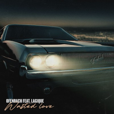 Wasted Love (feat. Lagique) - Ofenbach