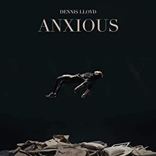 Anxious - Dennis Lloyd