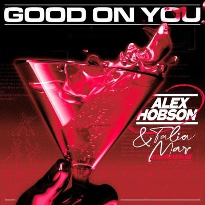 Good on You - Alex Hobson & Talia Mar