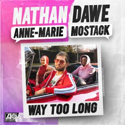 Way Too Long (feat. Mostack) - Nathan Dawe & Anne-Marie