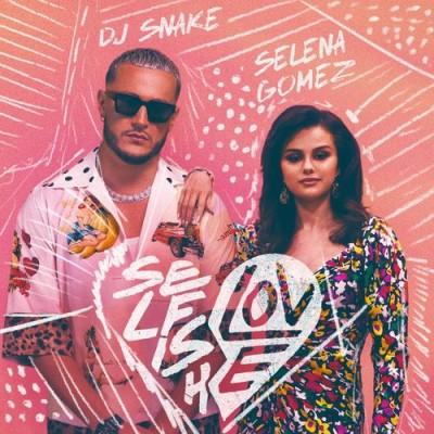 Selfish Love - Dj Snake & Selena Gomez