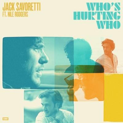 Who's Hurting Who - Jack Savoretti & Nile Rodhers