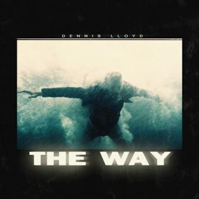 The Way - Dennis Lloyd