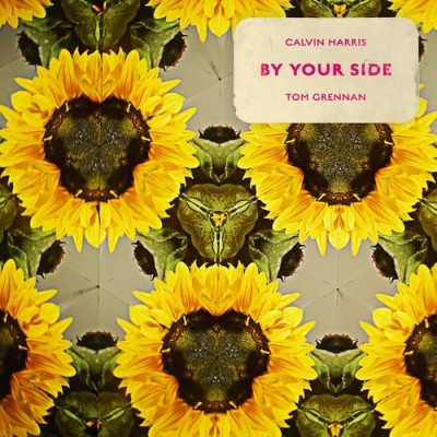 By Your Side (feat. Tom Grennan) - Calvin Harris