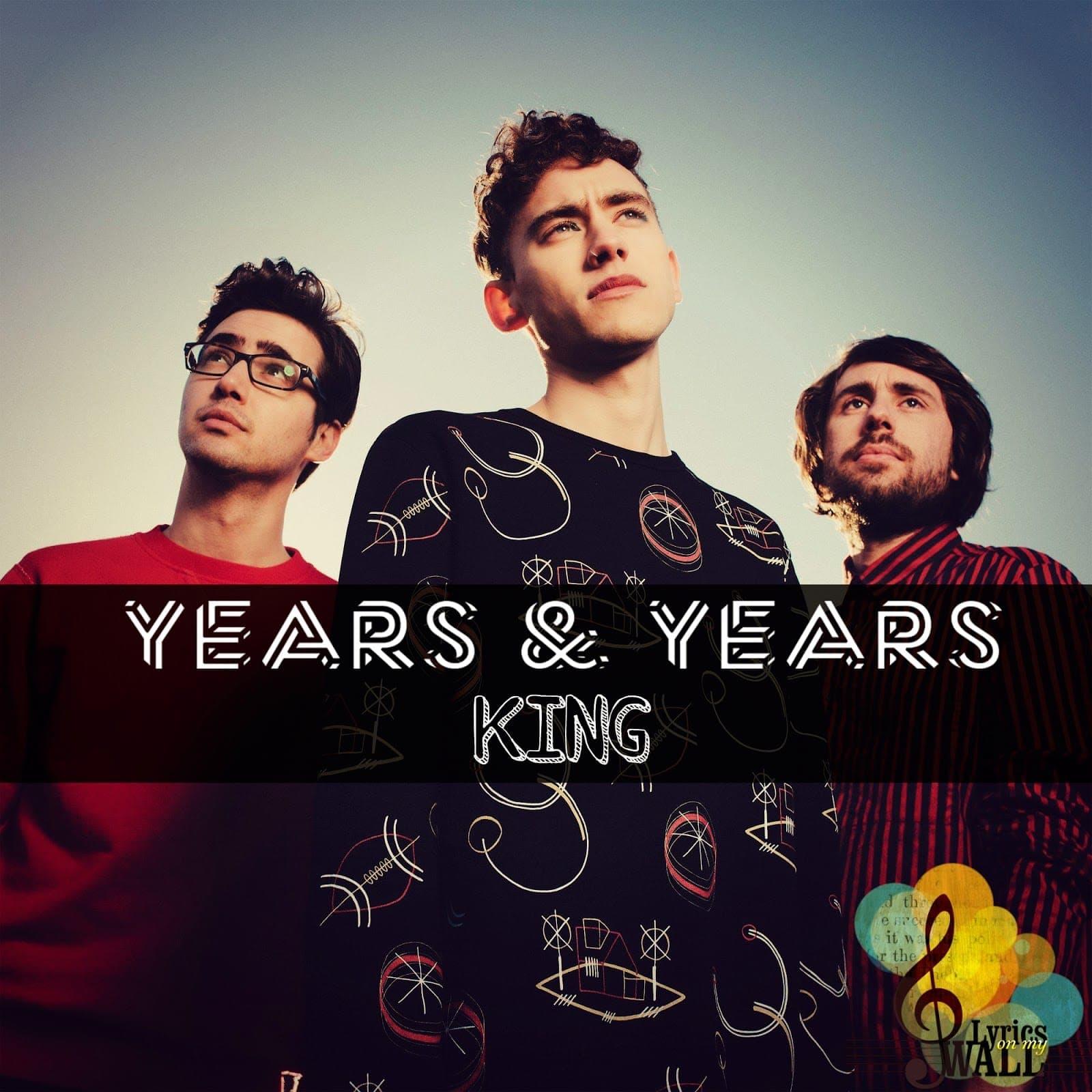 King - Years & Years